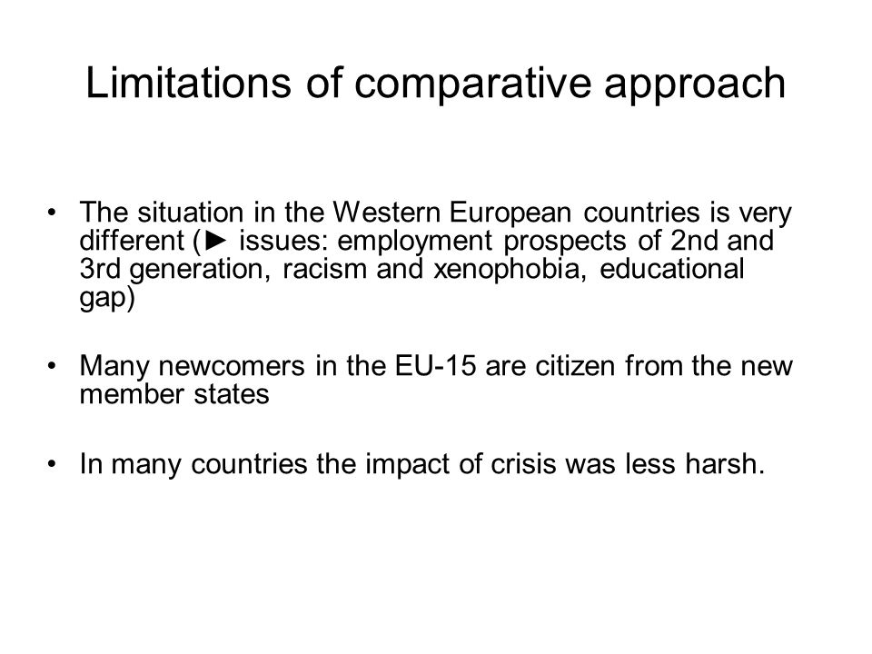 Limitations of comparative approach The situation in the Western European countries is very different (► issues: employment prospects of 2nd and 3rd g