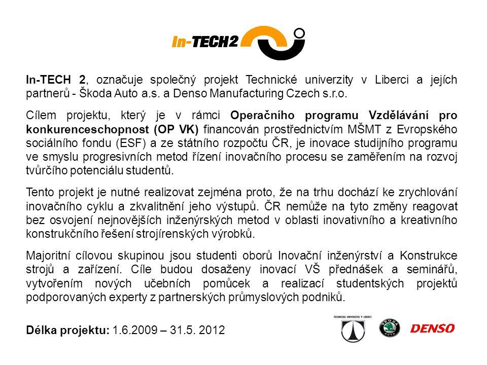 In-TECH 2, označuje společný projekt Technické univerzity v Liberci a jejích partnerů - Škoda Auto a.s.