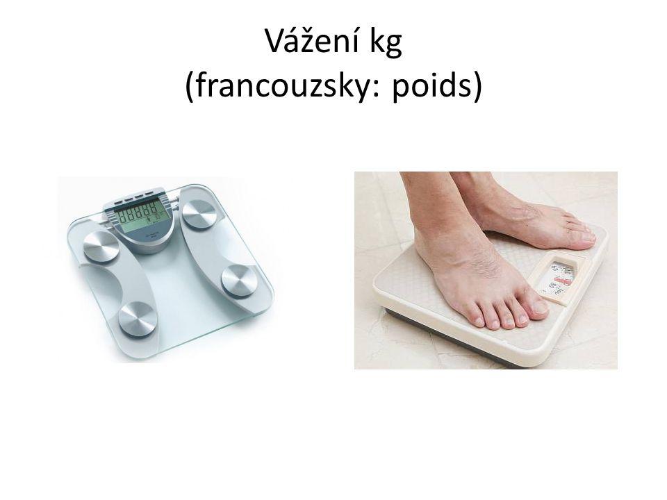 Vážení kg (francouzsky: poids)