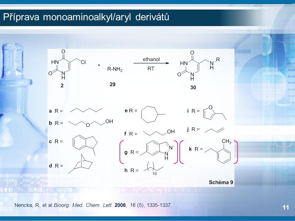 Nencka, R. et al Bioorg. Med. Chem. Lett. 2006, 16 (5), 1335-1337. 11 Příprava monoaminoalkyl/aryl derivátů
