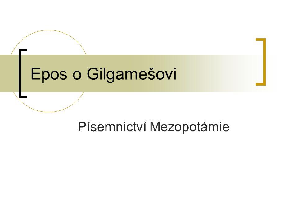 Epos o Gilgamešovi Písemnictví Mezopotámie