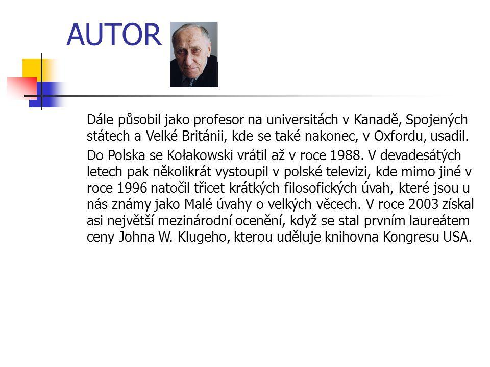 AUTOR Dále působil jako profesor na universitách v Kanadě, Spojených státech a Velké Británii, kde se také nakonec, v Oxfordu, usadil.
