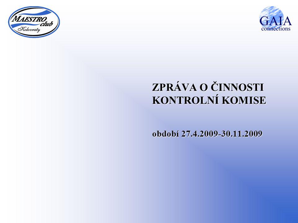 ZPRÁVA O ČINNOSTI KONTROLNÍ KOMISE období 27.4.2009-30.11.2009