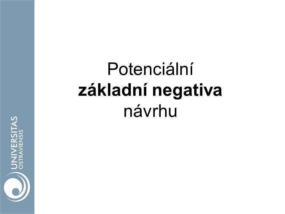 Potenciální základní negativa návrhu