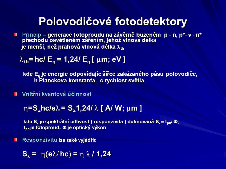 Fotodiody – PN,PIN  Příklady: d) Stanovte dobu driftování pro elektrony a díry je-li saturační rychlost v vrstvě v se = 7x10 4 resp.