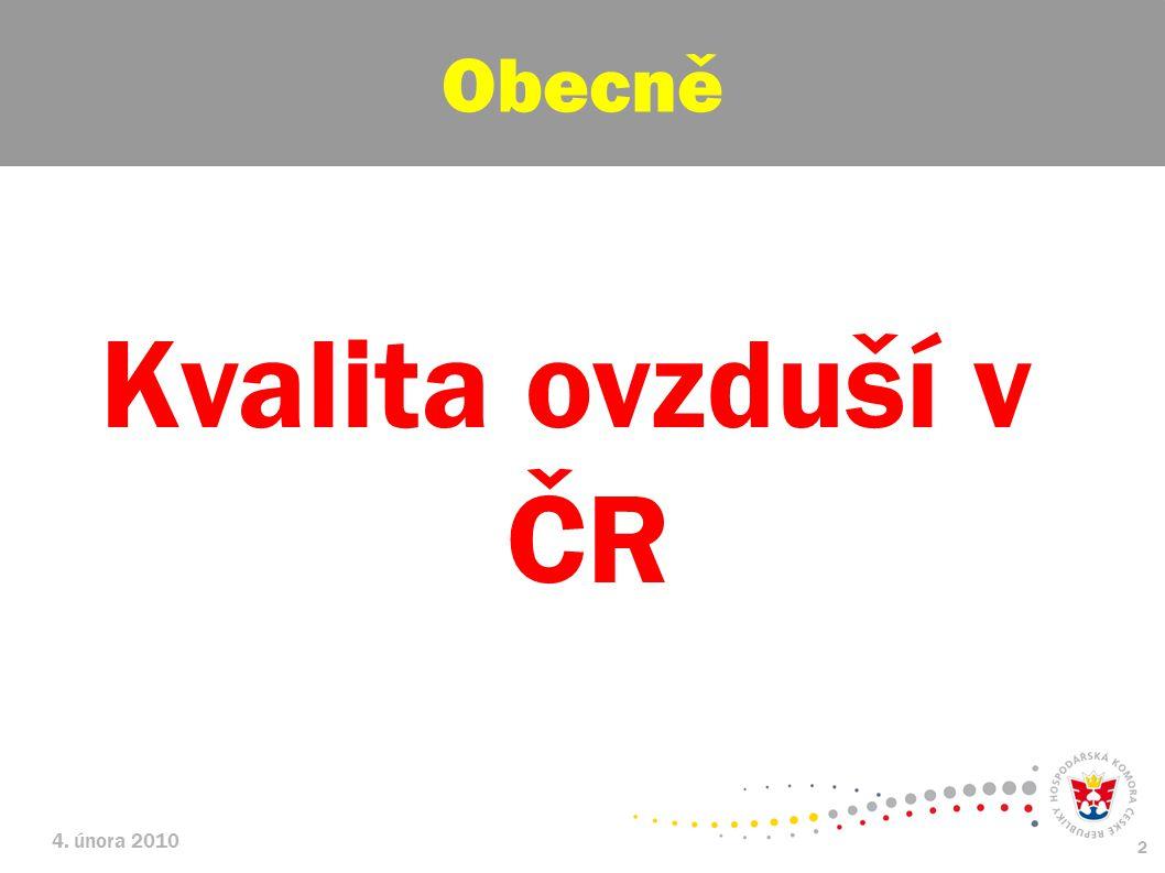4. února 2010 2 Kvalita ovzduší v ČR Obecně