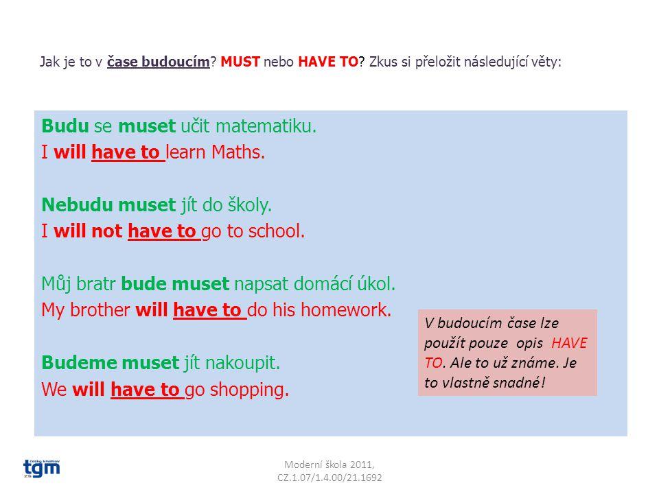 Jaký je rozdíl (v přítomném čase) mezi slovíčkem MUST a jeho opisem HAVE TO.