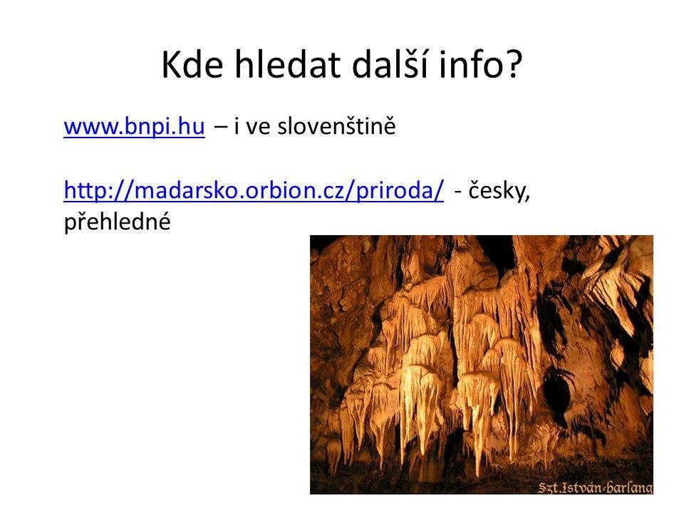 Kde hledat další info? www.bnpi.huwww.bnpi.hu – i ve slovenštině http://madarsko.orbion.cz/priroda/http://madarsko.orbion.cz/priroda/ - česky, přehled