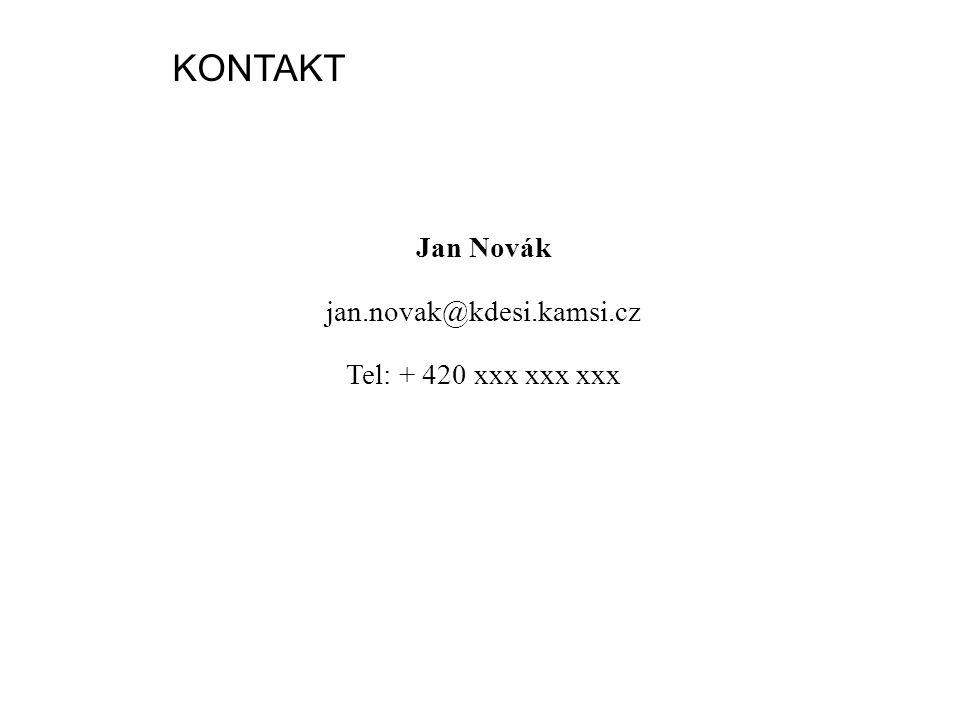 KONTAKT Jan Novák jan.novak@kdesi.kamsi.cz Tel: + 420 xxx xxx xxx