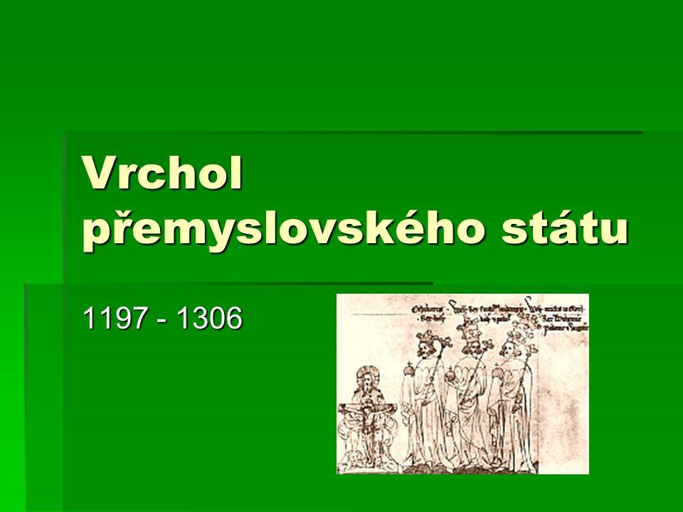Vrchol přemyslovského státu 1197 - 1306