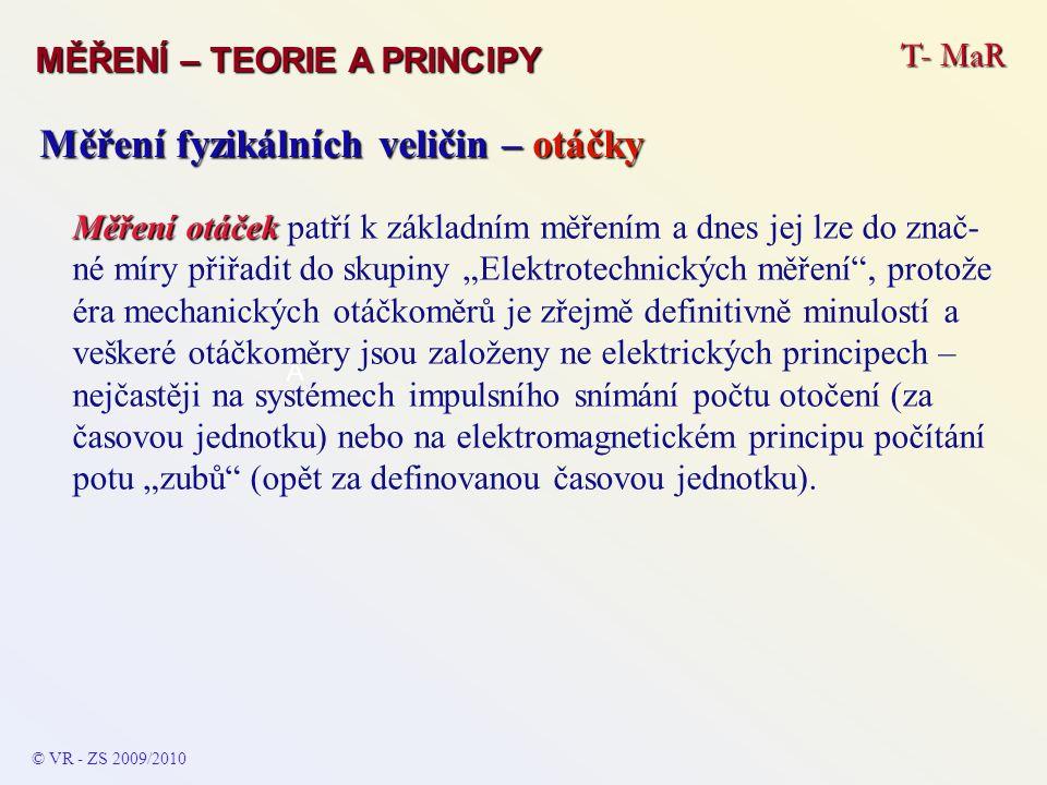 T- MaR © VR - ZS 2010/2011 … a to by bylo k informacím o měření el.