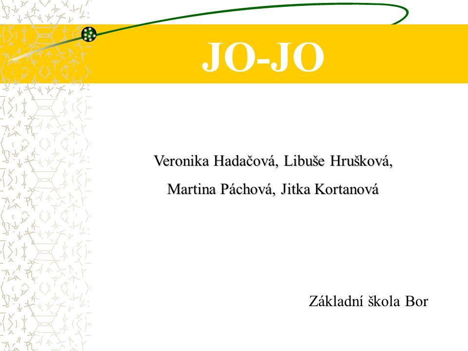 Veronika Hadačová, Libuše Hrušková, Martina Páchová, Jitka Kortanová Základní škola Bor JO-JO
