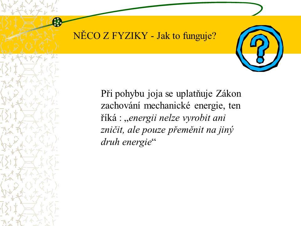 """NĚCO Z FYZIKY - Jak to funguje? Při pohybu joja se uplatňuje Zákon zachování mechanické energie, ten říká : """"energii nelze vyrobit ani zničit, ale pou"""