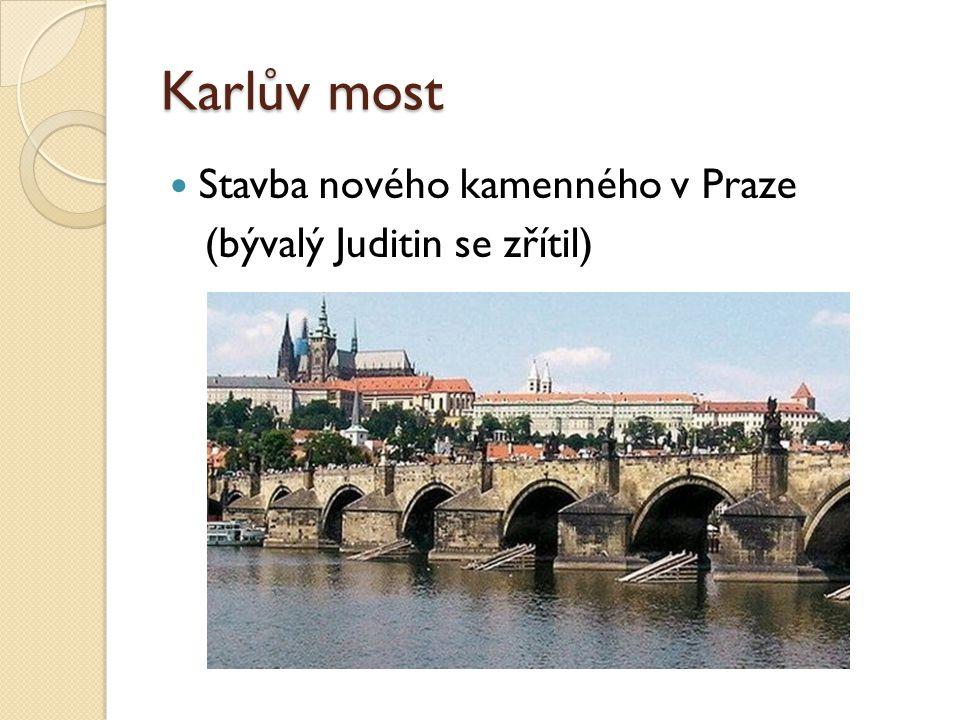 Karlův most Stavba nového kamenného v Praze (bývalý Juditin se zřítil)