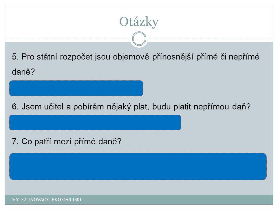 Otázky VY_32_INOVACE_EKO.OA3.1301 5.