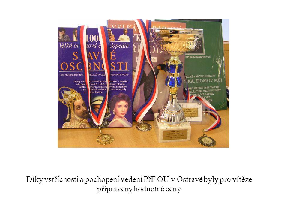 Díky vstřícnosti a pochopení vedení PřF OU v Ostravě byly pro vítěze připraveny hodnotné ceny