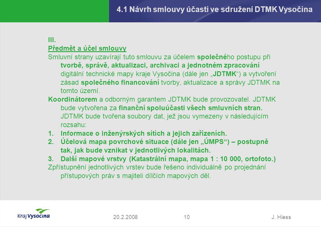 J.Hiess1020.2.2008 4.1 Návrh smlouvy účasti ve sdružení DTMK Vysočina III.
