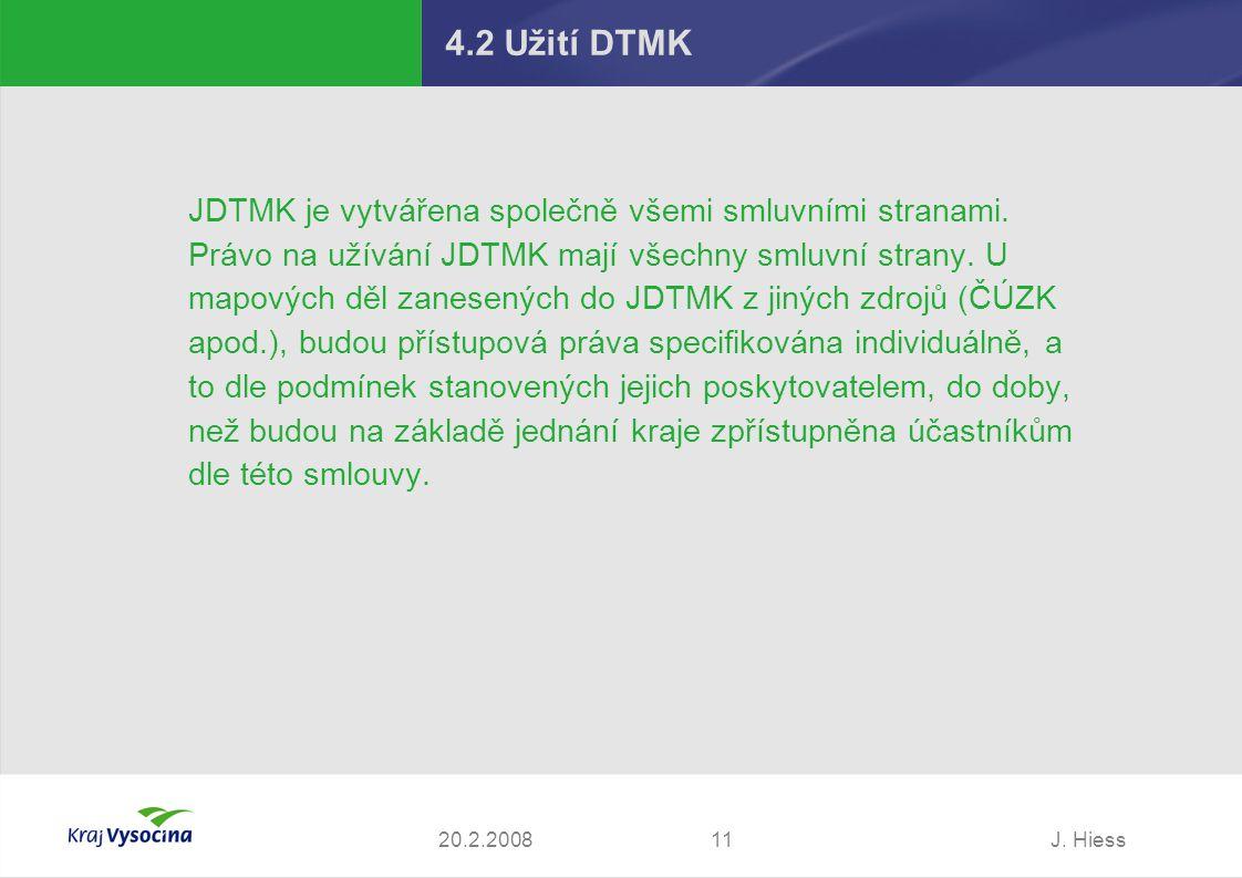 J.Hiess1120.2.2008 4.2 Užití DTMK JDTMK je vytvářena společně všemi smluvními stranami.