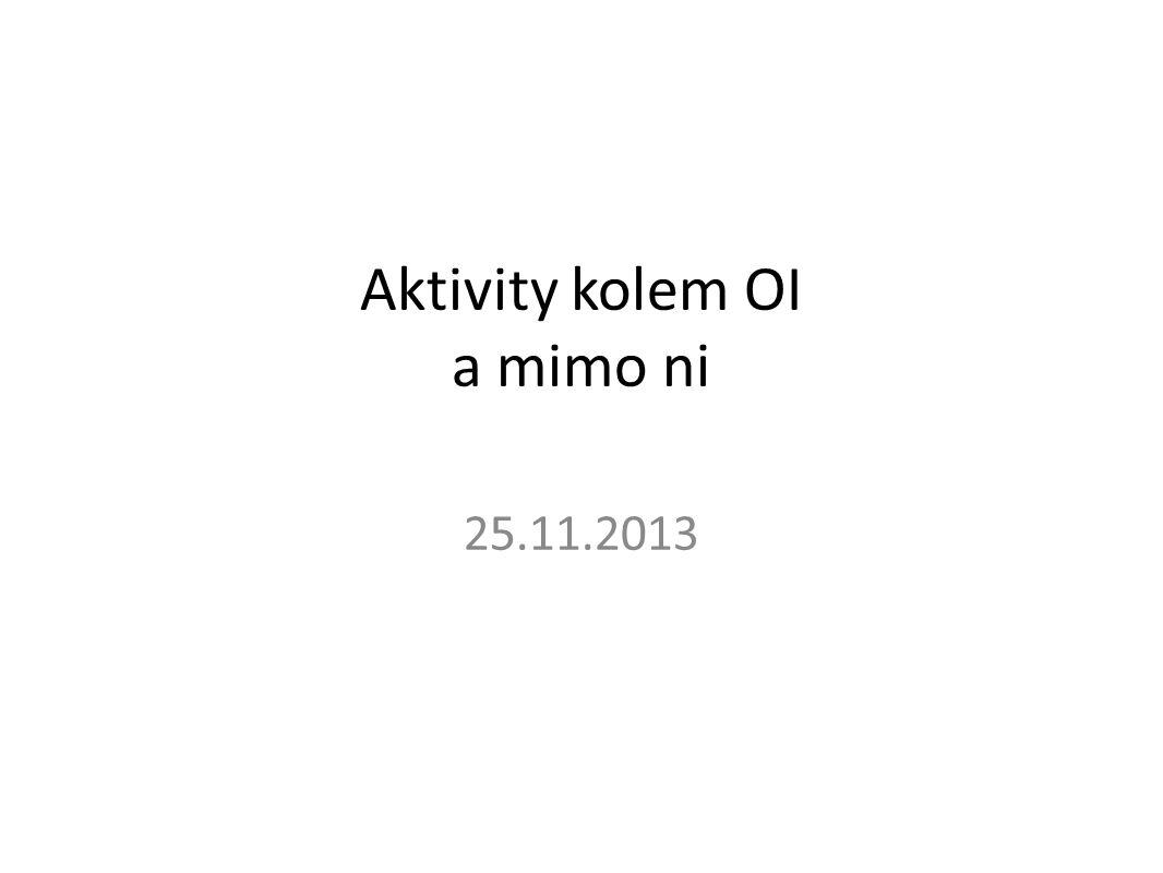 Aktivity kolem OI a mimo ni 25.11.2013