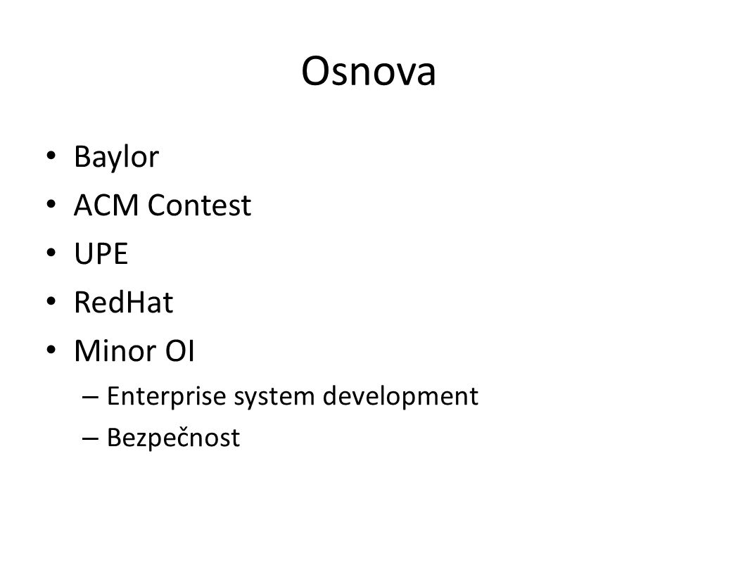 Osnova Baylor ACM Contest UPE RedHat Minor OI – Enterprise system development – Bezpečnost