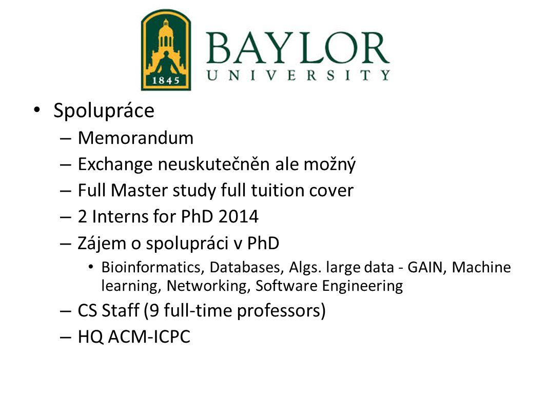 Spolupráce – Memorandum – Exchange neuskutečněn ale možný – Full Master study full tuition cover – 2 Interns for PhD 2014 – Zájem o spolupráci v PhD Bioinformatics, Databases, Algs.