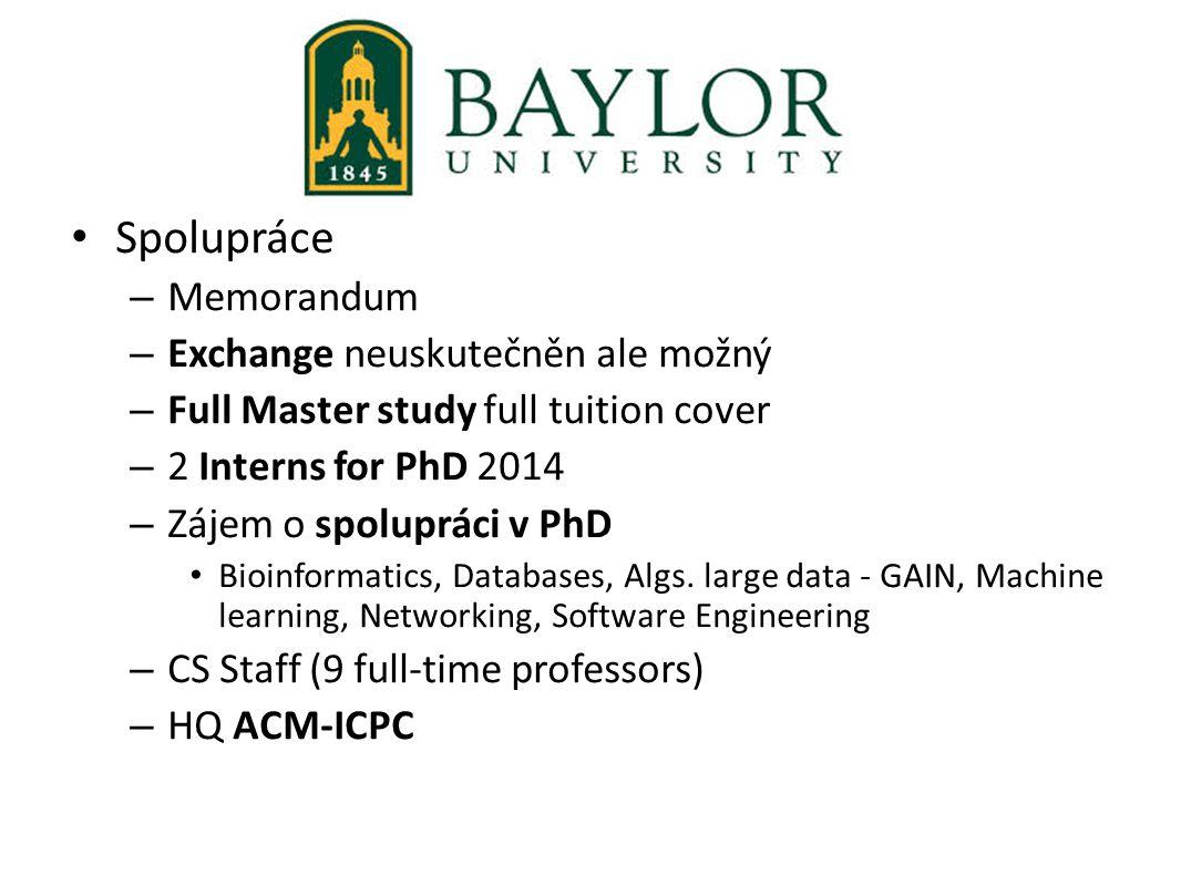 Spolupráce – Memorandum – Exchange neuskutečněn ale možný – Full Master study full tuition cover – 2 Interns for PhD 2014 – Zájem o spolupráci v PhD B