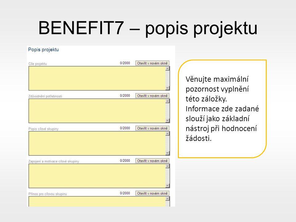 BENEFIT7 – popis projektu Věnujte maximální pozornost vyplnění této záložky.