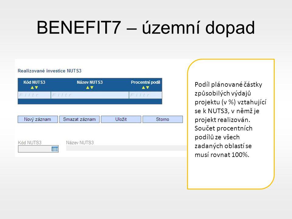 BENEFIT7 – územní dopad Podíl plánované částky způsobilých výdajů projektu (v %) vztahující se k NUTS3, v němž je projekt realizován.