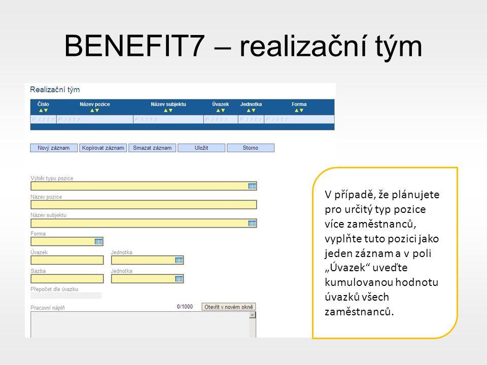 """BENEFIT7 – realizační tým V případě, že plánujete pro určitý typ pozice více zaměstnanců, vyplňte tuto pozici jako jeden záznam a v poli """"Úvazek uveďte kumulovanou hodnotu úvazků všech zaměstnanců."""