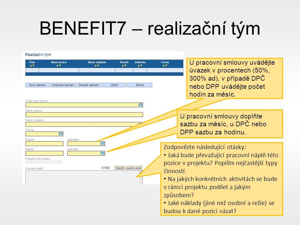 BENEFIT7 – realizační tým U pracovní smlouvy uvádějte úvazek v procentech (50%, 300% ad), v případě DPČ nebo DPP uvádějte počet hodin za měsíc.