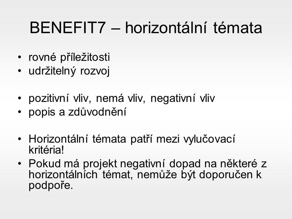 BENEFIT7 – horizontální témata rovné příležitosti udržitelný rozvoj pozitivní vliv, nemá vliv, negativní vliv popis a zdůvodnění Horizontální témata patří mezi vylučovací kritéria.