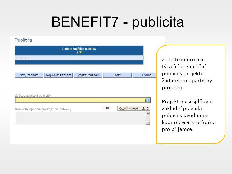 BENEFIT7 - publicita Zadejte informace týkající se zajištění publicity projektu žadatelem a partnery projektu.