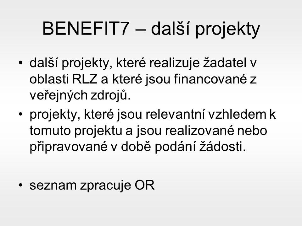 BENEFIT7 – další projekty další projekty, které realizuje žadatel v oblasti RLZ a které jsou financované z veřejných zdrojů.