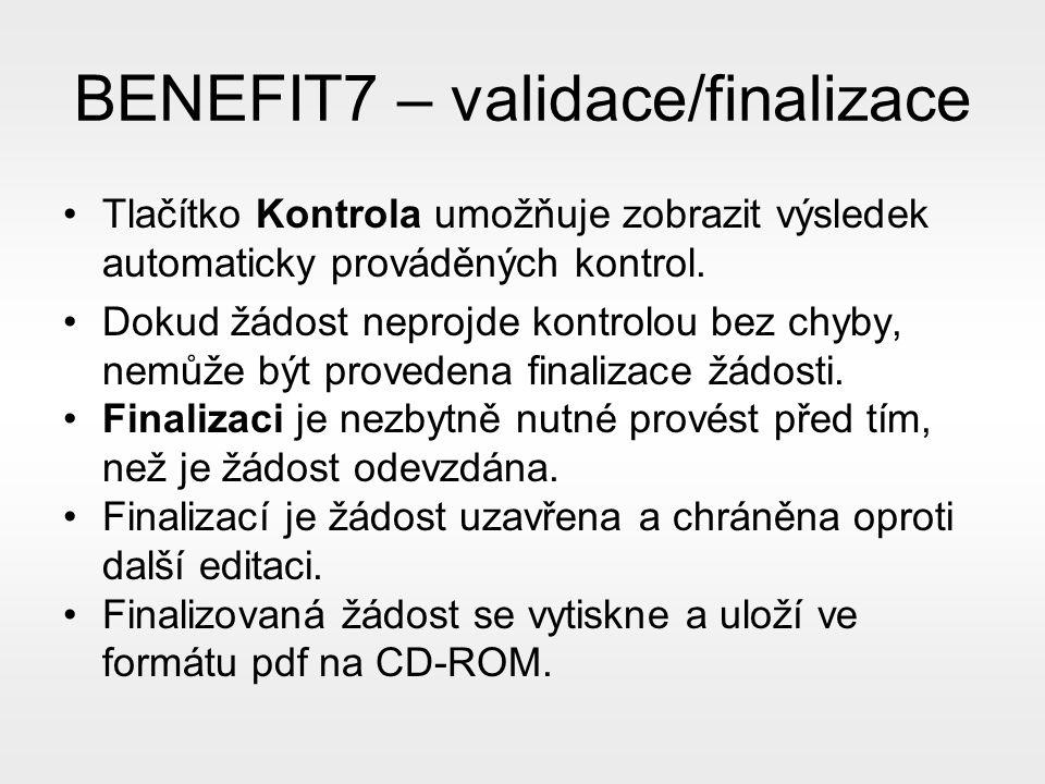 BENEFIT7 – validace/finalizace Tlačítko Kontrola umožňuje zobrazit výsledek automaticky prováděných kontrol.