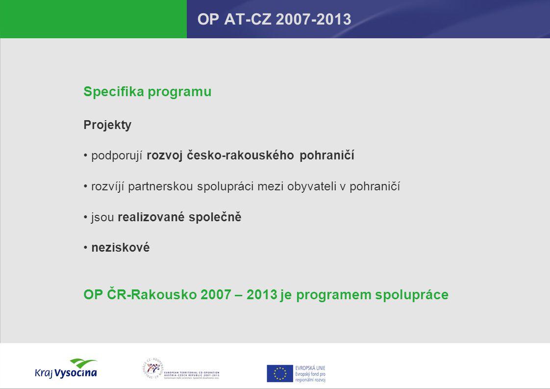 OP 7: Udržitelné sítě a institucionální spolupráce  Posílení institucionálních sítí partnerů v příhraniční oblasti, spolupráce územních samospráv, jimi řízených organizací  Společné rozvojové koncepce, územní plánování  Podpora regionální politiky (zvyšování povědomí, informovanosti, získávání nových kontaktů)  Aktivity související s EGTC – Evropské seskupení pro územní spolupráci)  Tematické sítě ve všech oblastech společenského života  Zavádění struktur jako je např.