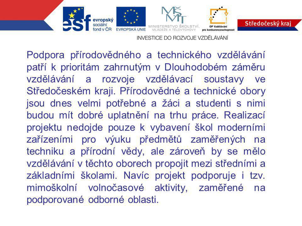 Podpora přírodovědného a technického vzdělávání patří k prioritám zahrnutým v Dlouhodobém záměru vzdělávání a rozvoje vzdělávací soustavy ve Středočeském kraji.
