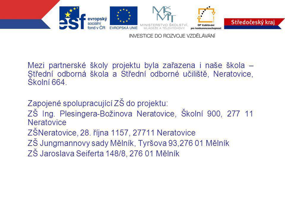 Mezi partnerské školy projektu byla zařazena i naše škola – Střední odborná škola a Střední odborné učiliště, Neratovice, Školní 664.
