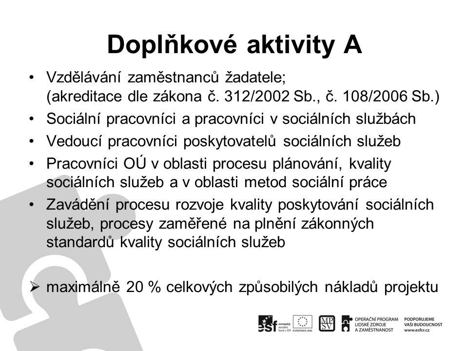 Doplňkové aktivity A Vzdělávání zaměstnanců žadatele; (akreditace dle zákona č. 312/2002 Sb., č. 108/2006 Sb.) Sociální pracovníci a pracovníci v soci