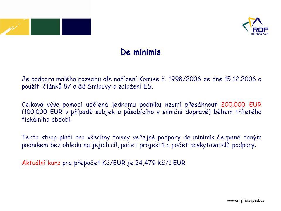 www.rr-jihozapad.cz De minimis Je podpora malého rozsahu dle nařízení Komise č.