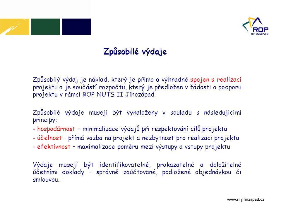 www.rr-jihozapad.cz Způsobilé výdaje Způsobilý výdaj je náklad, který je přímo a výhradně spojen s realizací projektu a je součástí rozpočtu, který je předložen v žádosti o podporu projektu v rámci ROP NUTS II Jihozápad.