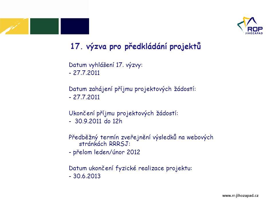 www.rr-jihozapad.cz 17. výzva pro předkládání projektů Datum vyhlášení 17.