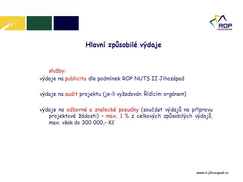 www.rr-jihozapad.cz služby: výdaje na publicitu dle podmínek ROP NUTS II Jihozápad výdaje na audit projektu (je-li vyžadován Řídícím orgánem) výdaje na odborné a znalecké posudky (součást výdajů na přípravu projektové žádosti) – max.