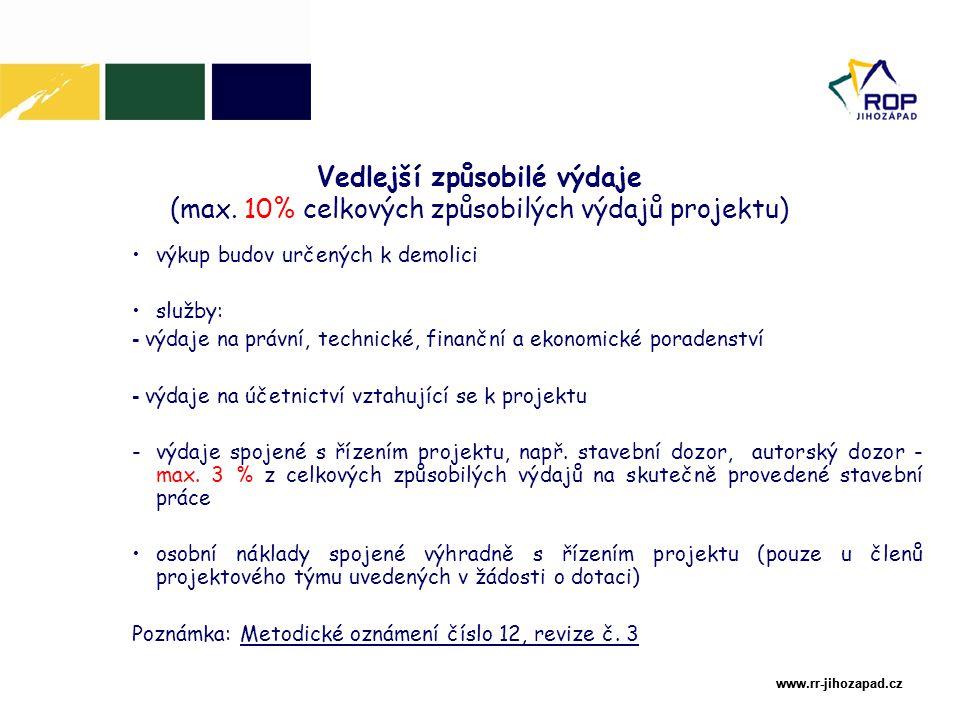 www.rr-jihozapad.cz www.rr-jihozapad.cz výkup budov určených k demolici služby: - výdaje na právní, technické, finanční a ekonomické poradenství - výdaje na účetnictví vztahující se k projektu -výdaje spojené s řízením projektu, např.