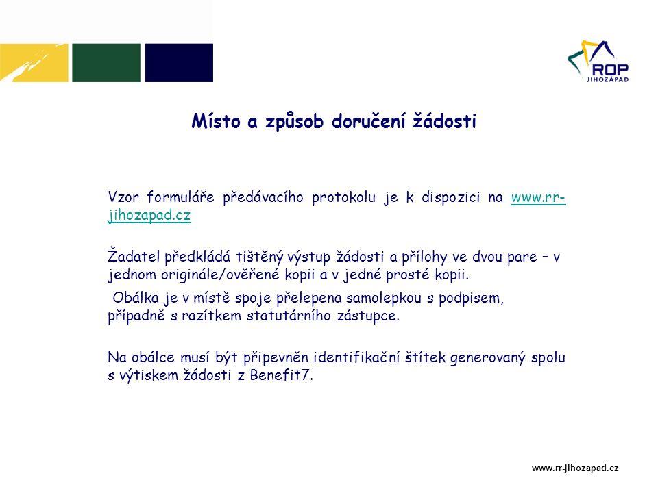 www.rr-jihozapad.cz Vzor formuláře předávacího protokolu je k dispozici na www.rr- jihozapad.czwww.rr- jihozapad.cz Žadatel předkládá tištěný výstup žádosti a přílohy ve dvou pare – v jednom originále/ověřené kopii a v jedné prosté kopii.