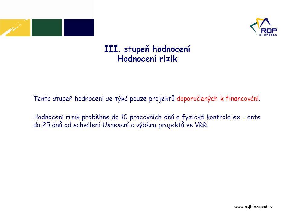 www.rr-jihozapad.cz Tento stupeň hodnocení se týká pouze projektů doporučených k financování.