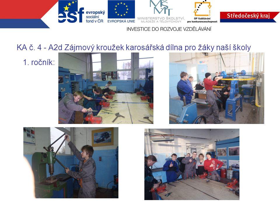 KA č. 4 - A2d Zájmový kroužek karosářská dílna pro žáky naší školy 1. ročník: