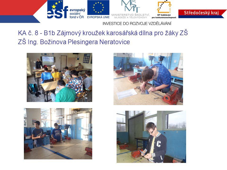 KA č. 8 - B1b Zájmový kroužek karosářská dílna pro žáky ZŠ ZŠ Ing. Božinova Plesingera Neratovice