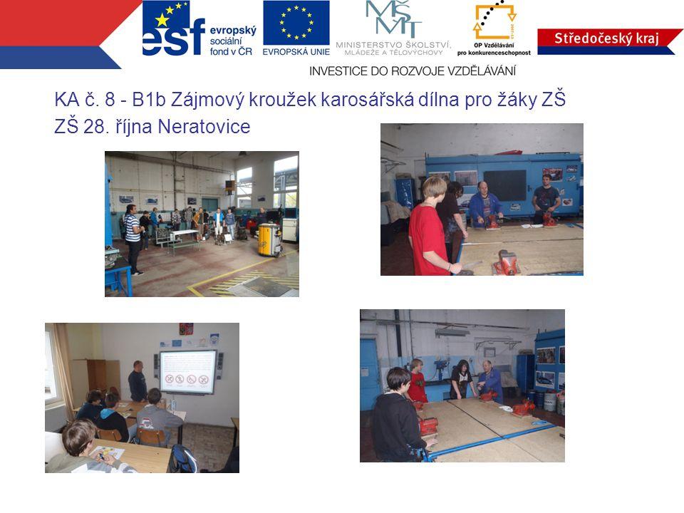 KA č. 8 - B1b Zájmový kroužek karosářská dílna pro žáky ZŠ ZŠ 28. října Neratovice
