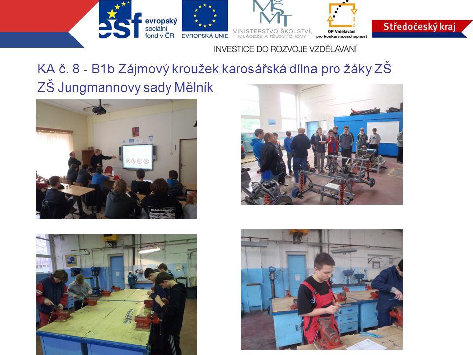 KA č. 8 - B1b Zájmový kroužek karosářská dílna pro žáky ZŠ ZŠ Jungmannovy sady Mělník