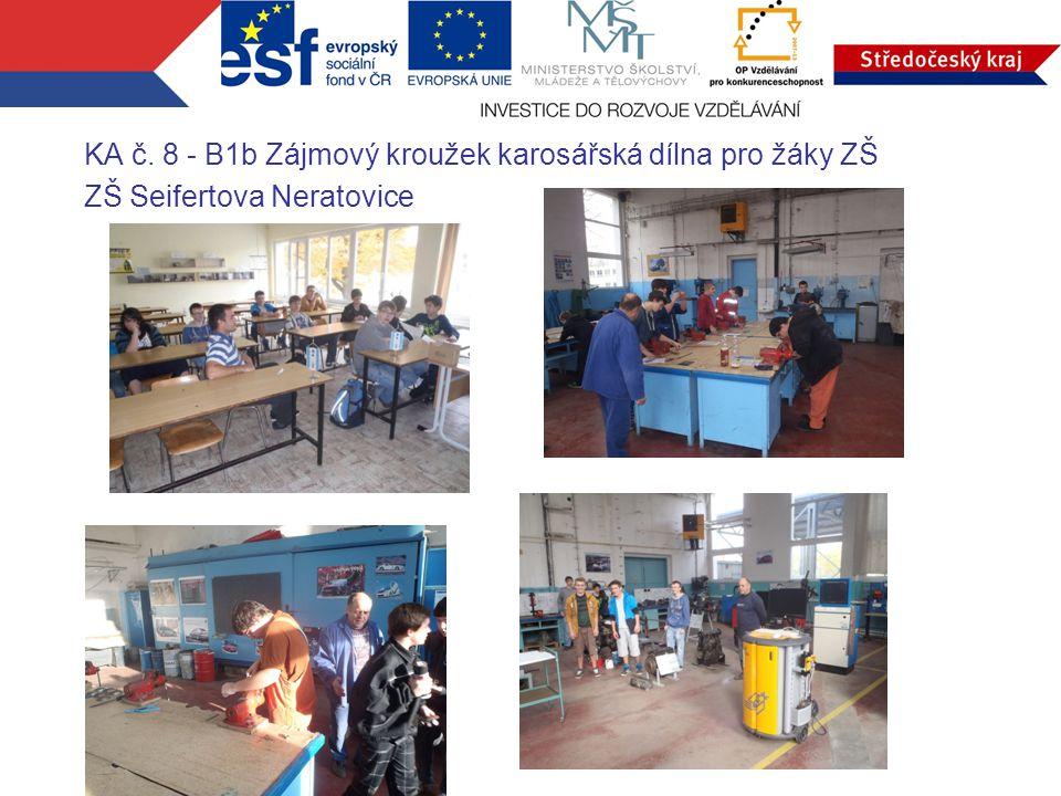 KA č. 8 - B1b Zájmový kroužek karosářská dílna pro žáky ZŠ ZŠ Seifertova Neratovice